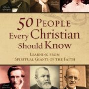 50-People-Every-Christian-Should-Know-Learning-from-Spiritual-Giants-of-the-Faith-0