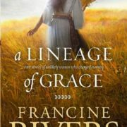 A-Lineage-of-Grace-Five-Stories-of-Unlikely-Women-Who-Changed-Eternity-0