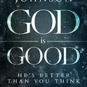 God-is-Good-Hes-Better-Than-You-Think-0