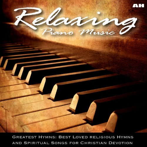Relaxing-Piano-Music-Greatest-Hymns-Best-Loved-Hymns-and-Spiritual-Songs-for-Christian-Devotion-0