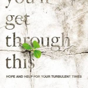 Youll-Get-Through-This-Hope-and-Help-for-Your-Turbulent-Times-0